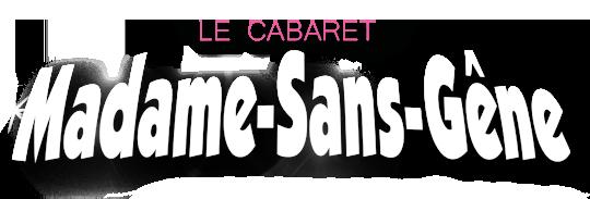 Cabaret Madame Sans Gêne